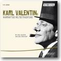 Valentin, Karlstadt 2007 – Karl Valentins wahrhaftige Weltbetrachtung [Tonträger]