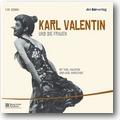 Valentin, Karlstadt 2007 – Karl Valentin und die Frauen