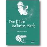 Kollwitz 2016 – Das Käthe Kollwitz-Werk
