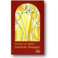 Gertrud von Helfta 2008 – Geistliche Übungen