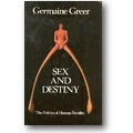 Greer 1984 – Sex and destiny