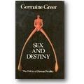 Greer 1984 – Sex and destiny