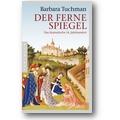 Tuchman 2011 – Der ferne Spiegel
