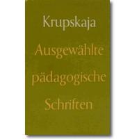 Krupskaja 1955 – Ausgewählte pädagogische Schriften