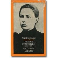 Krupskaja 1965 – Kleine Stationen eines großen Lebens