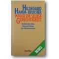 Hamm-Brücher 1993 – Wider die Selbstgerechtigkeit