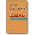 Achmatowa 1994 – Im Spiegelland
