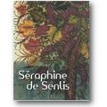 Fondation Dina Vierny – Musée Maillol (Hg.) 2008 – Séraphine de Senlis