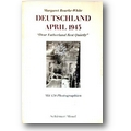 Bourke-White 1979 – Deutschland April 1945