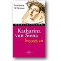 Schlosser 2006 – Katharina von Siena begegnen