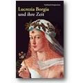 Gregorovius 2009 – Lucrezia Borgia und ihre Zeit