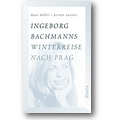 Höller, Larcati 2016 – Ingeborg Bachmanns Winterreise nach Prag