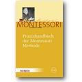 Montessori 2010 – Praxishandbuch der Montessori-Methode