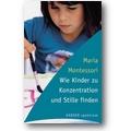 Montessori 2002 – Wie Kinder zu Konzentration