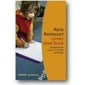 Montessori 2007 – Lernen ohne Druck
