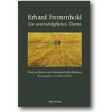 Frommhold, Ebert 2009 – Ein unerschöpfliches Thema