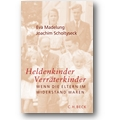 Madelung, Scholtyseck 2007 – Heldenkinder