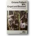 Fallaci 1988 – Wir, Engel und Bestien