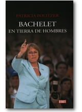 Politzer 2010 – Bachelet en tierra de hombres