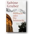 Gruber 2011 – Stillbach oder Die Sehnsucht