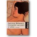 Wohmann 1997 – Vielleicht versteht er alles