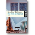 Wohmann 2003 – Hol mich einfach ab
