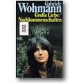 Wohmann 1982 – Große Liebe/Nachkommenschaften