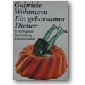 Wohmann 1990 – Ein gehorsamer Diener