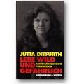 Ditfurth 1991 – Lebe wild und gefährlich