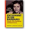 Ditfurth 1996 – Entspannt in die Barbarei