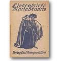 Stuart 1921 – Liebesbriefe maria Stuarts an Jakob