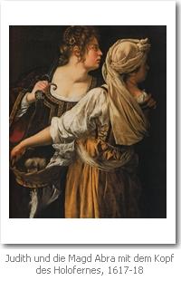 Artemisia Gentileschi: Judith und die Magd Abra mit dem Kopf des Holofernes, 1617-18