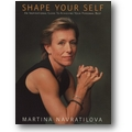 Navratilova 2006 – The shape of your life
