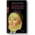 Jäckel 2007 – Die Frau des Reformators