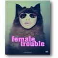 Graeve Ingelmann, Betancourt Nuñez (Hg.) 2008 – Female Trouble