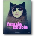 Graeve Ingelmann (Hg.) 2008 – Female Trouble