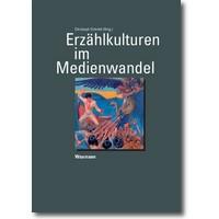 Schmitt (Hg.) 2008 – Erzählkulturen im Medienwandel