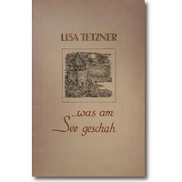 Tetzner 1935 – … was am See geschah