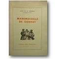La Varende, Jean de 1939 – Mademoiselle de Corday