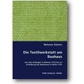 Günter 2008 – Die Textilwerkstatt am Bauhaus