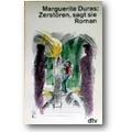 Duras 1989 – Zerstören, sagt sie