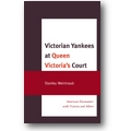 Weintraub 2011 – Victorian Yankees at Queen Victoria's