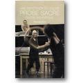 Bausch 2013 – Probe Sacre/Une répétition du sacre/Sacre