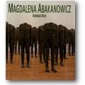 Rose 1994 – Magdalena Abakanowicz