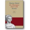 Mairal, Mälzer-Semlinger 2006 – Ich, Montaignes letzte Liebe
