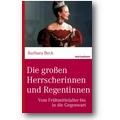 Beck 2013 – Die großen Herrscherinnen und Regentinnen