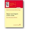 Fuchs, Réthelyi (Hg.) 2007 – Maria von Ungarn 1505