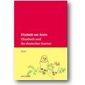 Arnim 2014 – Elizabeth und ihr deutscher Garten
