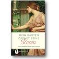 Jan Thorbecke Verlag 2015 – Mein Garten öffnet seine Rosen