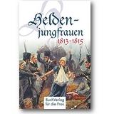 Forner 2013 – Heldenjungfrauen 1813-1815